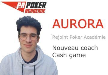 Aurora, votre nouveau coach cash game