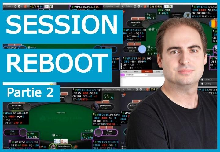 Session Reboot : Comment review une session bad run (2)