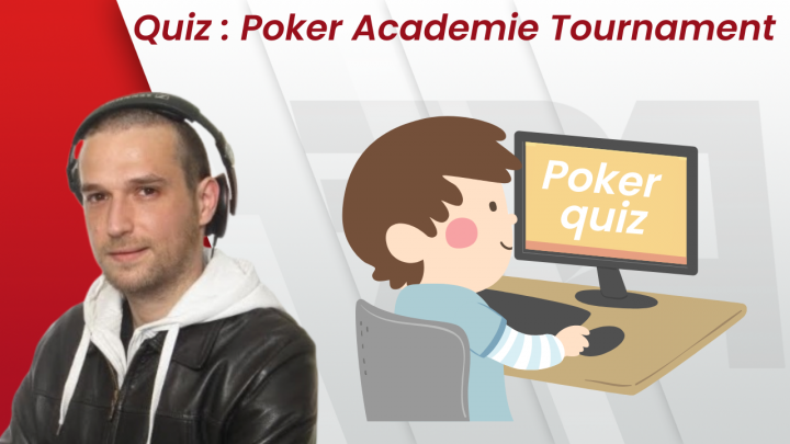 Quiz : Poker Académie Tournament