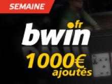 Semaine Bwin avec 1000€ ajoutés