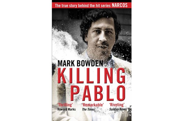 Mark Bowden - 'Killing Pablo'