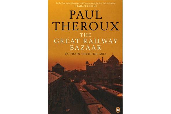 Paul Theroux - The Great Railway Bazaar