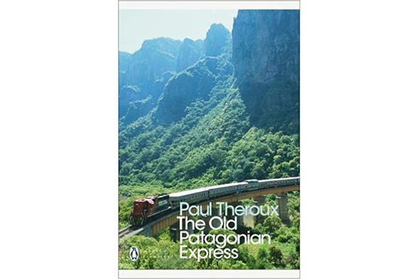 Paul Theroux - 'The Old Patagonian Express'