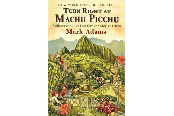 Mark Adams - 'Turn Right at Machu Picchu'
