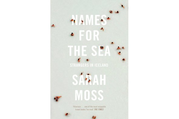 Sarah Moss - 'Names for the Sea'