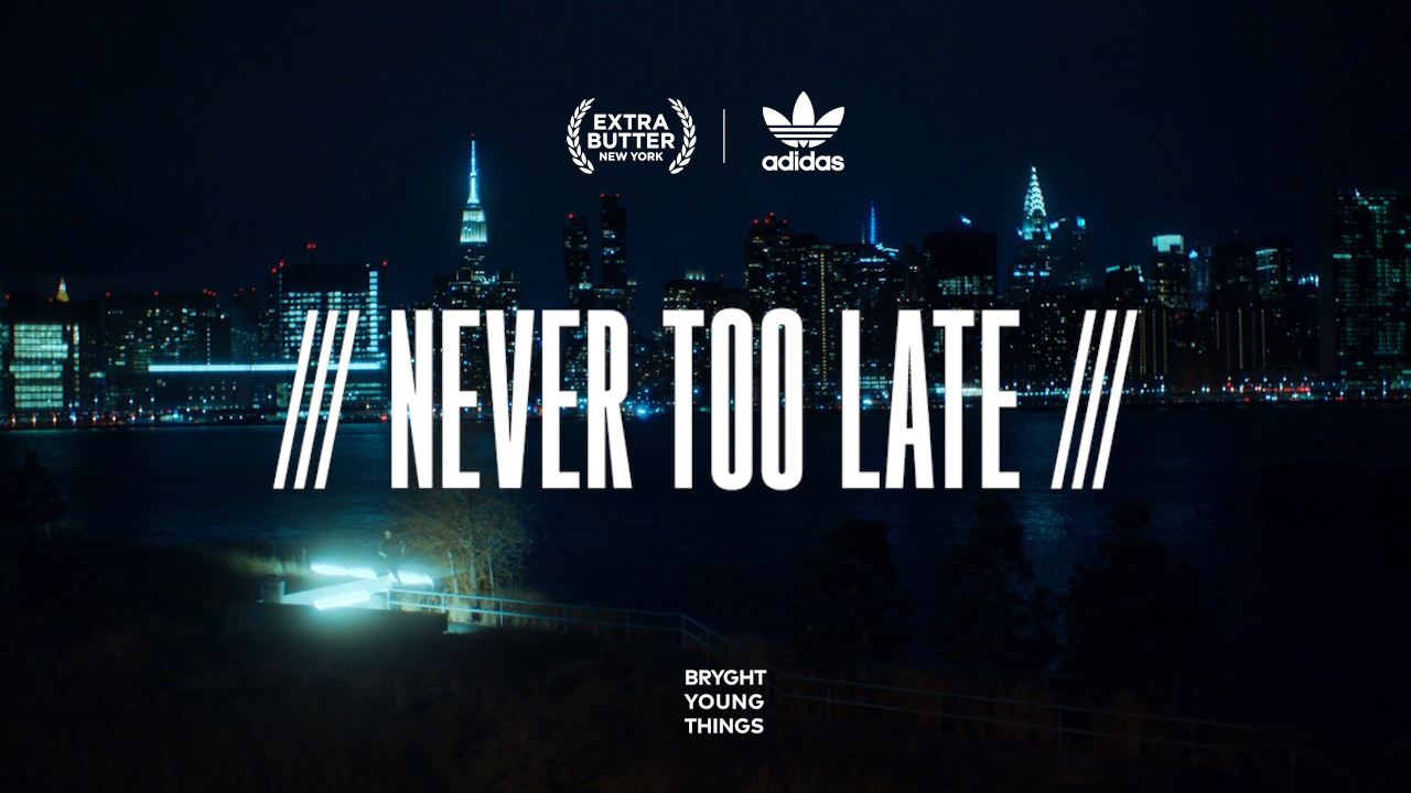"Adidas + Extra Butter present, ""Never Too Late"""