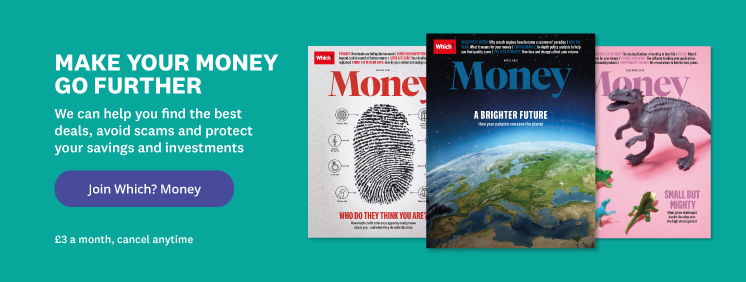 Make your money go further by joining Which? Money