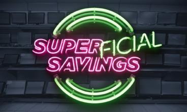 Neon lights say Super-ficial savings