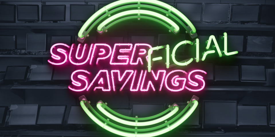 Make sure up front savings aren't superficial with an energy efficient appliance