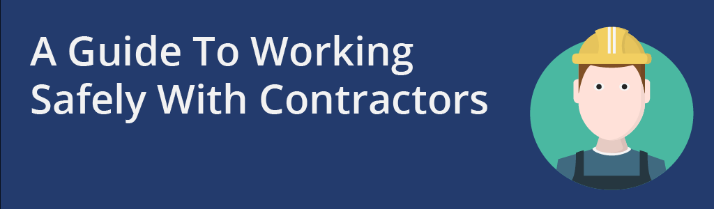 Working safely with contractors and subcontractors.