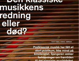 Postklassisk musikk. Den klassiske musikkens redning eller død?