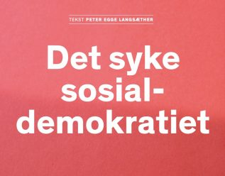 Det syke sosialdemokratiet