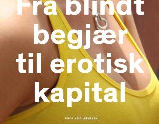 Fra blindt begjær til erotisk kapital