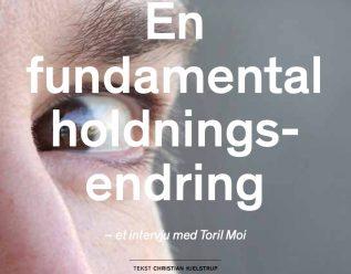 En fundamental holdningsendring – et intervju med Toril Moi