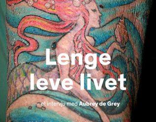 Lenge leve livet – et intervju med Aubrey de Grey