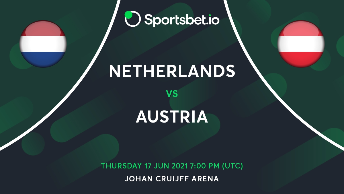 Netherlands v Austria Betting Odds Predictions - European Championship Matchday (2)