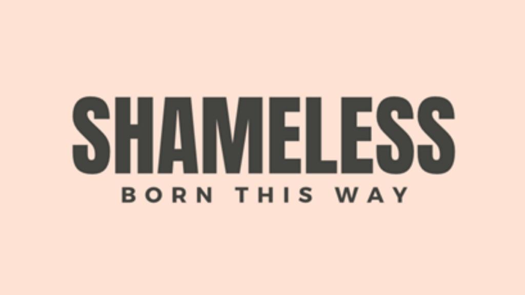 Shameless - The Shona Project
