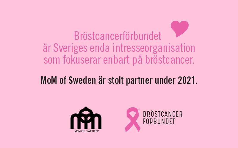 MoM of Sweden är stolt samarbetspartner till Bröstcancerförbundet , öven under 2021