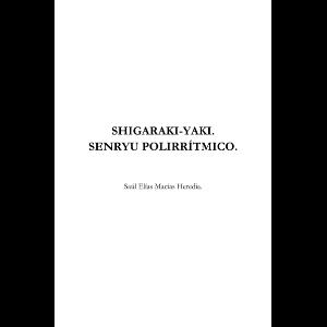 Shigaraki-Yaki (Senryu Polirrítmico)