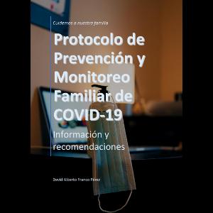 Protocolo de Prevención y Monitoreo Familiar de COVID-19