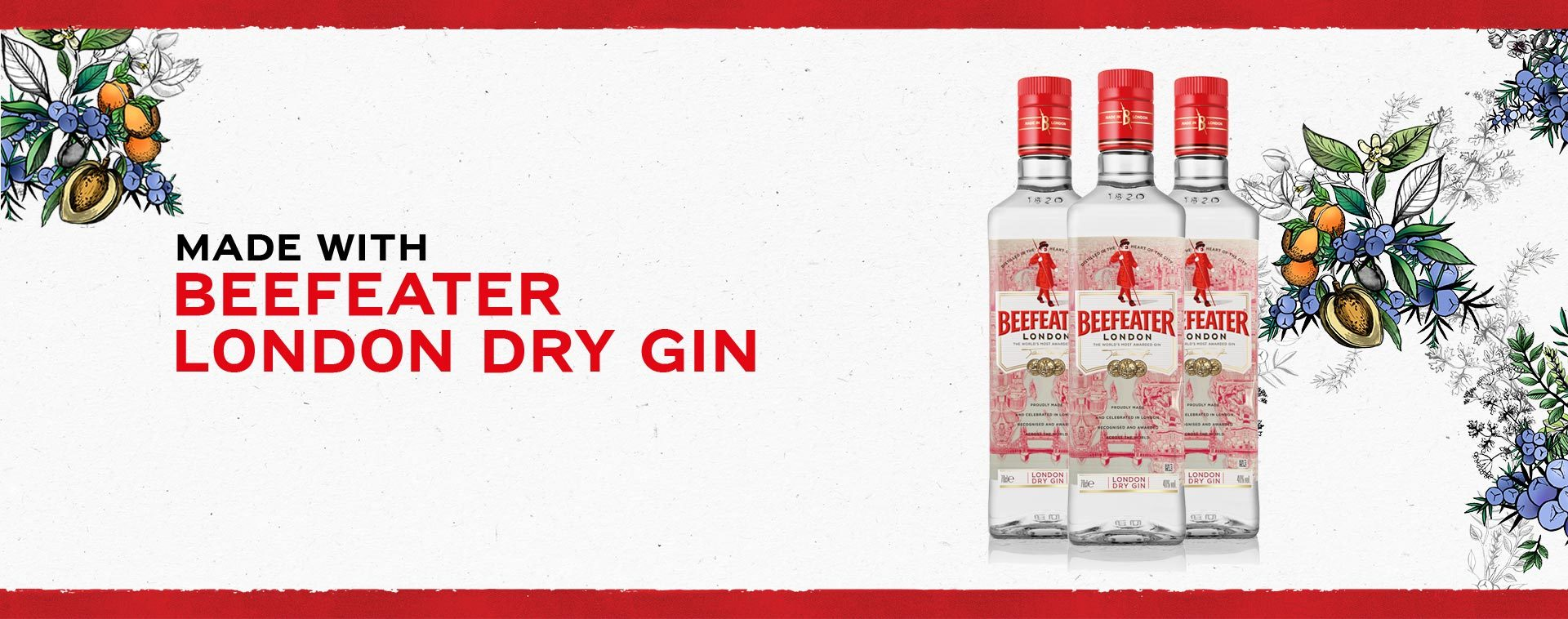 Made with BEEFEATER London Dry Gin