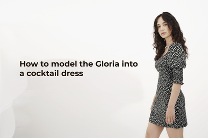 How to model the Gloria into a cocktail dress