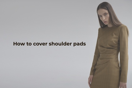 How to cover shoulder pads