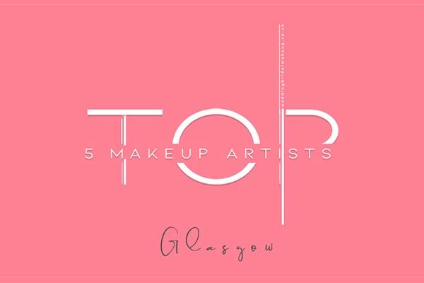 top 5 makeup artist glasgow, scotland