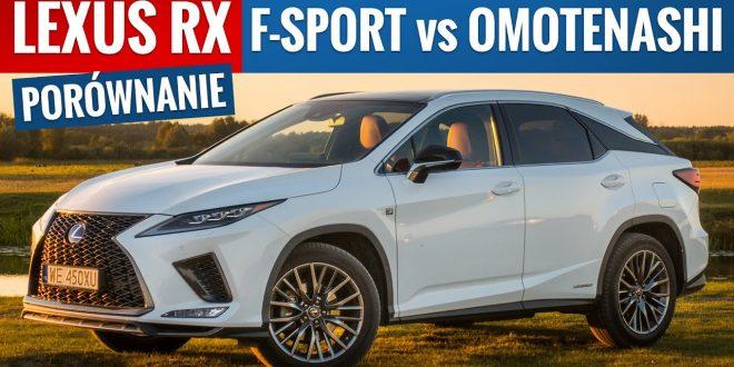Lexus RX 450h F-Sport vs Omotenashi. Czym wolałbym jeździć?  – [Video]