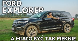 Ford Explorer – myślałem, że będzie moim autem roku  – [Video]