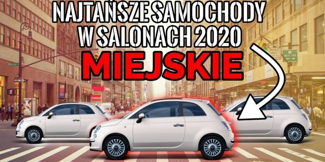 SEGMENT A | NAJTAŃSZE SAMOCHODY Z SALONU 2020 – #165 TOP  – [Video]