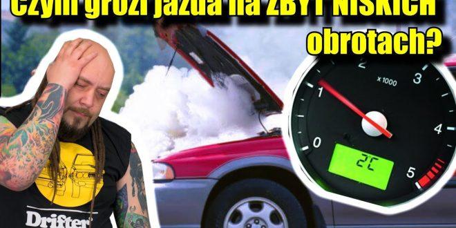 Czym grozi jazda na ZBYT NISKICH obrotach?  – [Video]