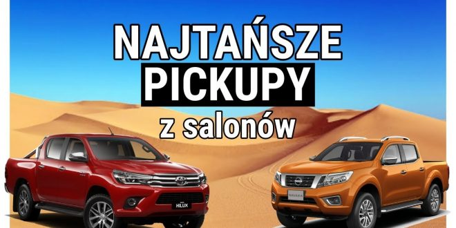 PICKUPY | NAJTAŃSZE AUTA Z SALONU 2020 – #170 TOP  – [Video]