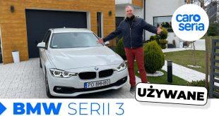 BMW serii 3 (F30/F31). Zakup wysokiego ryzyka? (UŻYWANE) | CaroSeria  – [Video]