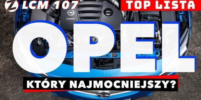 OPEL: top najmocniejsze silnik – 3, 4, 6, 8 cylindrowe | LCM 107 – TOP LISTA  – [Video]