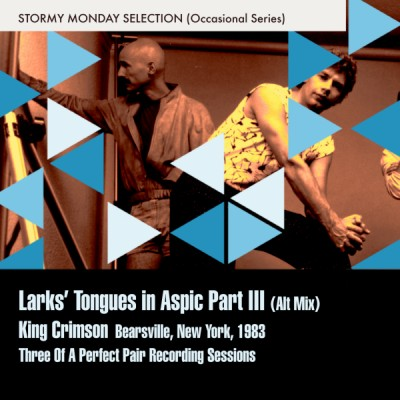 Larks' Tongues In Aspic Part III (Alt Mix)